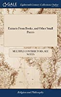 Extracts from Books, and Other Small Pieces: In Favour of Religious Liberty, and the Rights of Dissenters. Number I. Printed by Order of the Committee of the Seven Congregations of the Three Denominations . Second Edition
