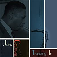 Traneing In (Re Mastered) by John Coltrane (2001-02-12)
