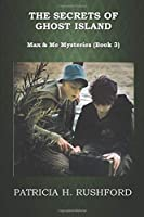 Secrets of Ghost Island (Max & Me Mysteries)