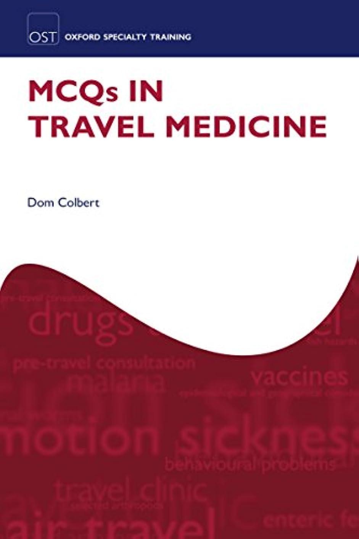 無秩序ドレイン夜の動物園MCQs in Travel Medicine (Oxford Specialty Training: Revision Texts) (English Edition)