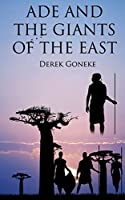 ADE AND THE GIANTS OF THE EAST