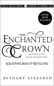 The Enchanted Crown: A Sleeping Beauty Retelling (The Stolen Kingdom Series Book 4) (English Edition)