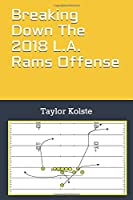 Breaking Down The 2018 L.A. Rams Offense