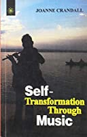 Self-transformation Through Music