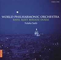 World Philharmonic Orchestra by RAVEL BIZET BERLIOZ DUKAS (2006-09-26)