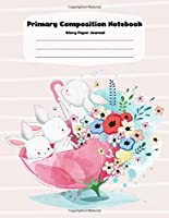 Handwriting Practice Paper Workbook Primary Composition Notebook: Rabbit Journal Blank Dotted Writing Sheets Notebook For Preschool And Kindergarten.