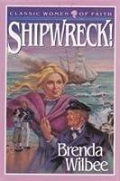 Shipwreck! (Heroic Women of Faith Series, 1)