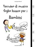 """Taccuino di musica foglio bianco per i Bambini: Manoscritto in carta quaderno 5 grandi doghe per pagina, 2 bambini (8,5 """"x11"""", 110 pagine) (Compositore per Bambini)"""