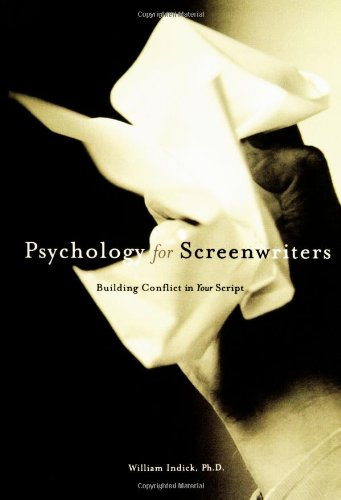 Psychology for Screenwriters: Building Conflict in Your Script