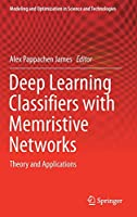 Deep Learning Classifiers with Memristive Networks: Theory and Applications (Modeling and Optimization in Science and Technologies)