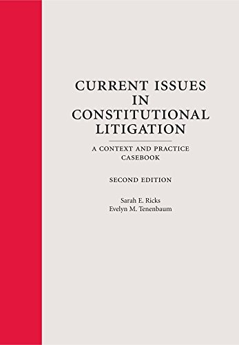Download Current Issues in Constitutional Litigation: A Context and Practice Casebook 1611637287