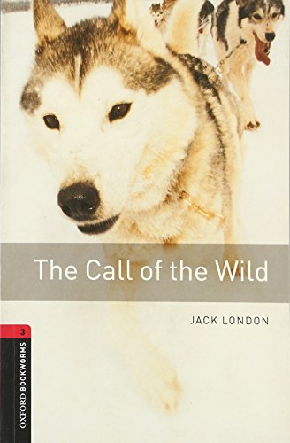Oxford Bookworms Library: Level 3: : The Call of the Wild (Oxford Bookworms Library. Classics. Stage 3)の詳細を見る