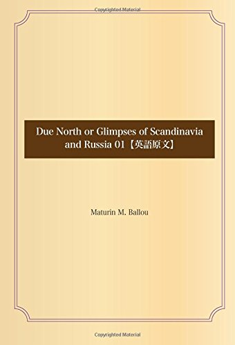 Due North or Glimpses of Scandinavia and Russia 01【英語原文】