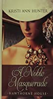 A Noble Masquerade (Thorndike Press Large Print Christian Historical Fiction)