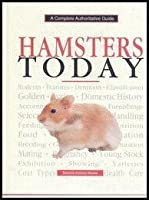 Hamsters Today: A Complete Authoritative Guide