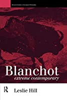 Blanchot: Extreme Contemporary (Warwick Studies in European Philosophy)