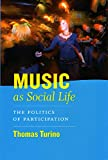 Music as Social Life: The Politics of Participation (Chicago…