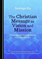 The Christian Message as Vision and Mission [並行輸入品]