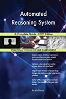 Automated Reasoning System A Complete Guide - 2020 Edition