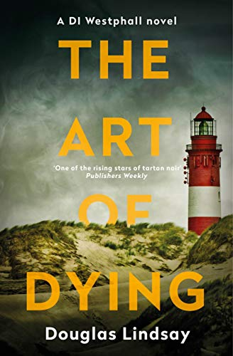 The Art of Dying: An eerie Scottish murder mystery (DI Westphall 3) (English Edition)