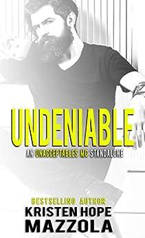 Undeniable: An Unacceptables MC Standalone Romance by [Mazzola, Kristen Hope]