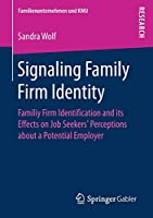 Signaling Family Firm Identity: Familiy Firm Identification and its Effects on Job Seekers' Perceptions about a Potential Employer (Familienunternehmen und KMU)