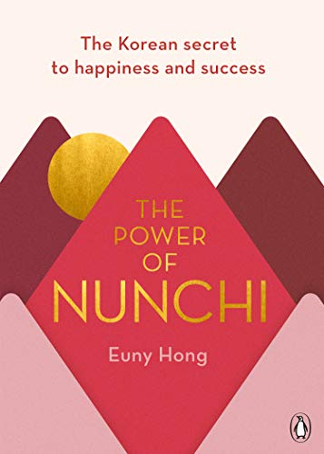 The Power of Nunchi: The Korean Secret to Happiness and Success (English Edition)