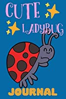 Cute Ladybug Journal: Great Gift For Bug Lovers, Lined Pages Notebook For Kids, Perfect For School Or Work