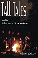 Tall Tales Told in Short Stories