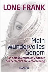 Mein wundervolles Genom: Ein Selbstversuch im Zeitalter der persönlichen Genforschung Hardcover