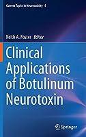 Clinical Applications of Botulinum Neurotoxin (Current Topics in Neurotoxicity)