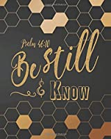 Psalm 46:10 - Be still and know: Bible quotes notebooks and journals Christian Journal 8x10 inches,132 pages (Bible Verse Notebook Christian Journal Series)