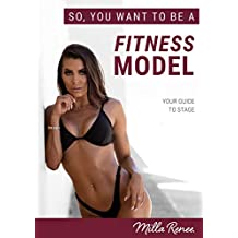 So you want to a be Fitness Model: Your Guide To Stage