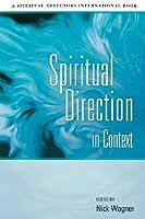 Spiritual Direction in Context (Spiritual Directors International)
