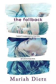 The Fallback by [Dietz, Mariah]