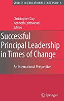 Successful Principal Leadership in Times of Change: An International Perspective (Studies in Educational Leadership)