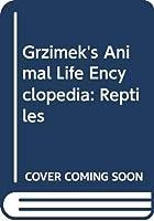 Grzimek's Animal Life Encyclopedia: Reptiles