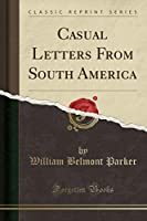 Casual Letters from South America (Classic Reprint)