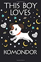 This Boy Loves Komondor Notebook : Simple Notebook,  Awesome Gift For Boys , Decorative Journal for Komondor Lover: Notebook /Journal Gift,Decorative Pages,100 pages, 6x9, Soft cover, Mate Finish