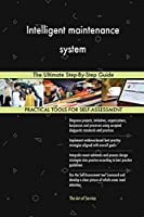 Intelligent maintenance system The Ultimate Step-By-Step Guide