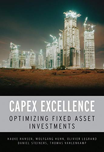 Download CAPEX Excellence: Optimizing Fixed Asset Investments 0470779675