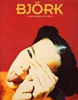 Bjork: An Illustrated Biography (Illustrated Biography S.)