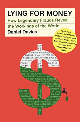 Lying for Money: How Legendary Frauds Reveal the Working of Our World (English Edition)
