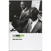 Nat King Cole: La Voz Inolvidable / The Unforgettable Voice (Biorritmos)