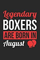Birthday Gift for Boxer Diary - Boxing Notebook - Legendary Boxers Are Born In August Journal: Unruled Blank Journey Diary, 110 page, Lined, 6x9 (15.2 x 22.9 cm)