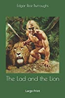 The Lad and the Lion: Large Print