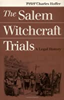 The Salem Witchcraft Trials: A Legal History (Landmark Law Cases and American Society)