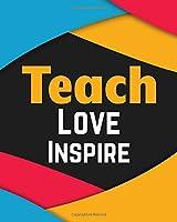 Teacher Planner: Teach Love Inspire