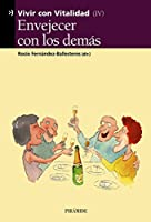 Envejecer Con Los Demas (Vivir Con Vitalidad, 4)