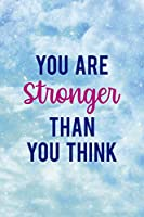 You Are Stronger Than You Think: Clouds Notebook Journal Composition Blank Lined Diary Notepad 120 Pages Paperback
